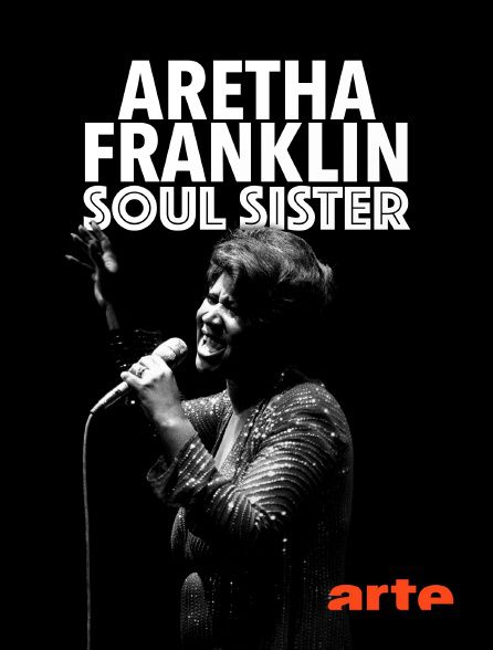 Aretha Franklin: Soul Sister - Documentaire (2019)