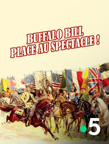 Buffalo Bill, place au spectacle ! - Documentaire (2021)